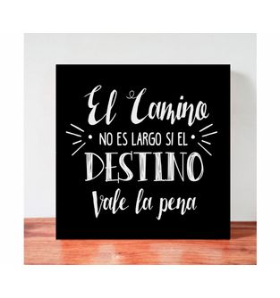Cuadro-Decorativo-para-Pared-Frases-positivas-Be-Love--El-camino-no-es-largo-si-el-destino-vale-la-pena-.