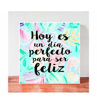Cuadro-Decorativo-para-Pared-Frases-positivas-Be-Love--Hoy-es-un-dia-perfecto-para-ser-feliz-.